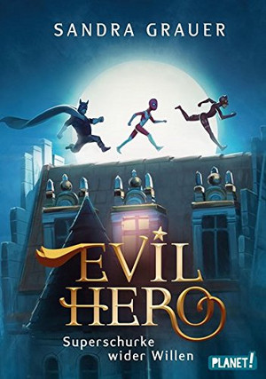 Evil Hero - Superschurke wider Willen